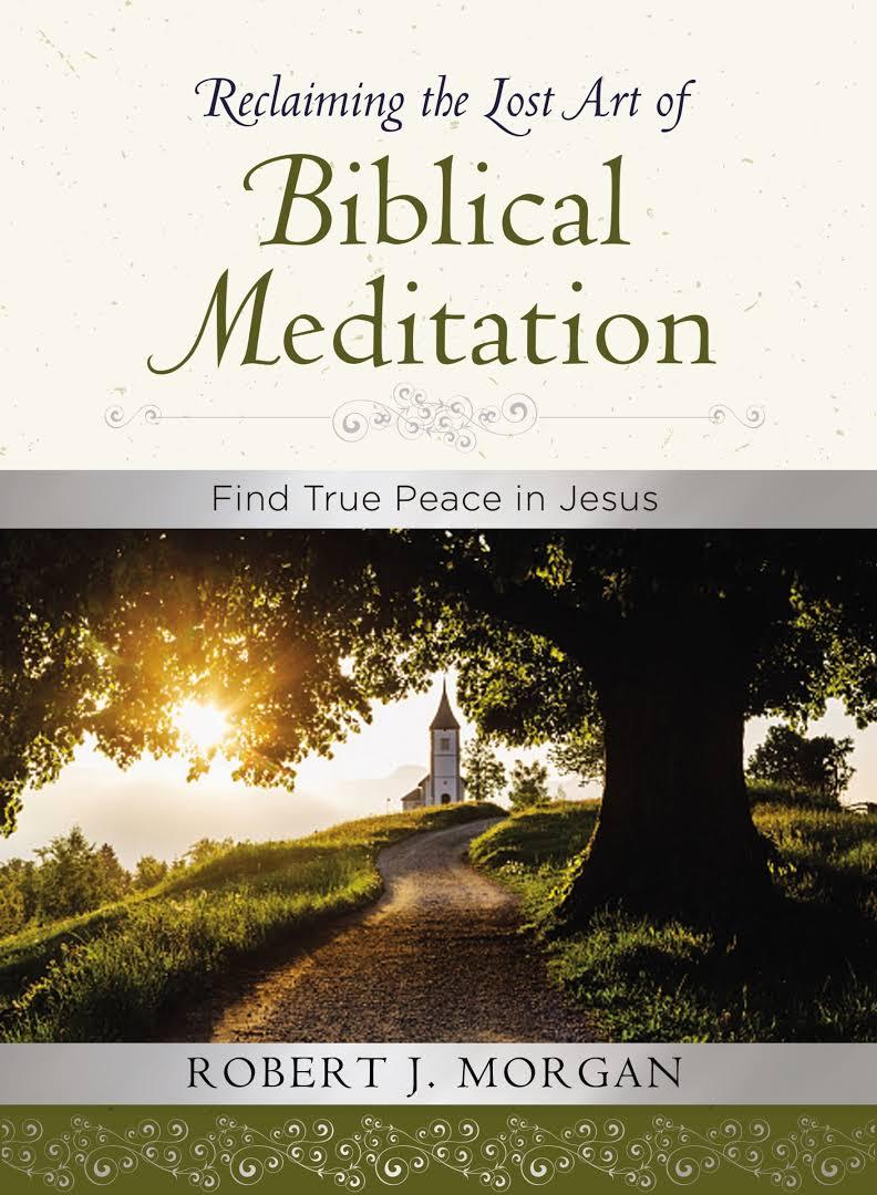 rob morgan biblical meditation book